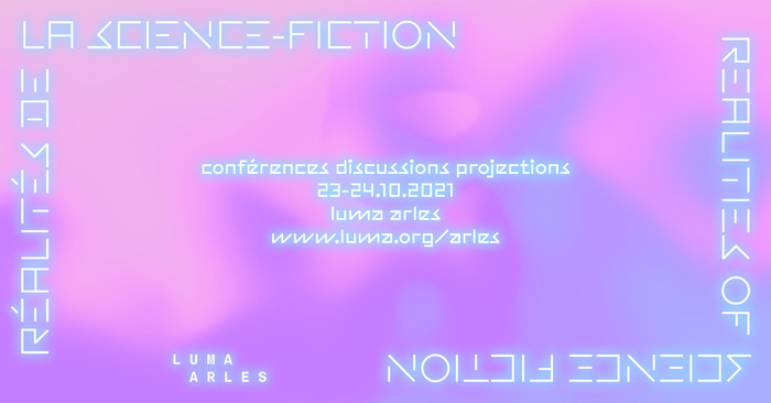 Réalités de la science-fiction LUMA Arles